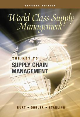 World Class Supply Management: The Key to Supply Chain Management with Student CD (Cases) - Burt, David N, and Dobler, Donald W, and Starling, Stephen