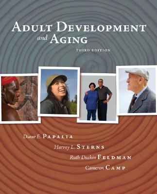 Adult Development and Aging - Papalia, Diane E, and Sterns, Harvey, PhD, and Feldman, Ruth Duskin