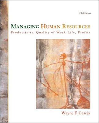Managing Human Resources: Productivity, Quality of Work Life, Profits - Cascio, Wayne F, Professor
