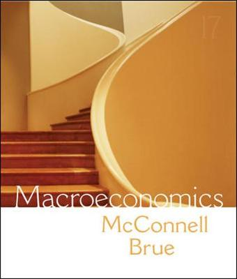 Macroeconomics - McConnell, Campbell R, and Brue, Stanley L, and McConnell Campbell
