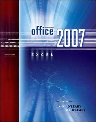 Microsoft Office Excel 2007 Introduction - O'Leary, Linda I, and O'Leary, Timothy J, and O'Leary Linda