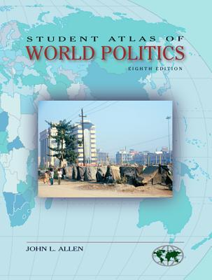 Student Atlas of World Politics - Allen, John L, Jr.