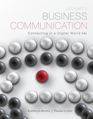 Lesikars Business Communication: Connecting in a Digital World - Rentz, Kathryn, and Flatley, Marie E., and Lentz, Paula