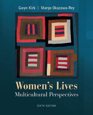 Women's Lives: Multicultural Perspectives - Kirk, Gwyn, and Okazawa-Rey, Margo
