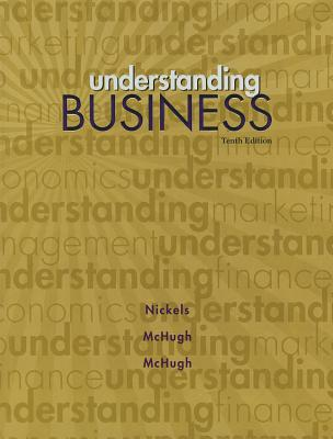 Understanding Business - Nickels, William G, and McHugh, James M, and McHugh, Susan M
