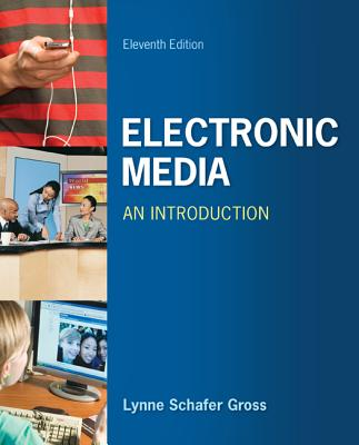 Electronic Media: An Introduction - Gross, Lynne Schafer