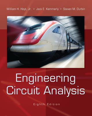 Engineering Circuit Analysis - Hayt, William H, Jr., and Kemmerly, Jack E, and Durbin, Steven M