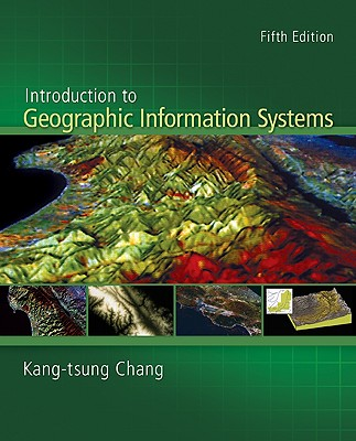 Introduction to Geographic Information Systems with Data Files CD-ROM - Chang, Kang-Tsung, and Chang, Karl, and Chang Kang-Tsung