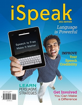 Ispeak: Public Speaking for Contemporary Life: 2011 Edition - Nelson, Paul, and Titsworth, Scott, and Pearson, Judy