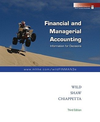 Loose-Leaf Financial and Managerial Accounting with Best Buy Annual Report - Wild John, and Shaw Ken, and Chiappetta Barbara