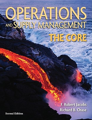 Operations & Supply Management: The Core with Student Videos DVD - Jacobs, Robert F, and Chase Richard, and Jacobs, F Robert