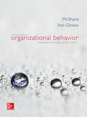 Organizational Behavior - McShane, Steven Lattimore, and Von Glinow, Mary Ann
