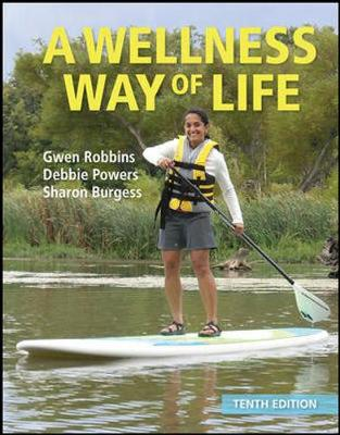 A Wellness Way of Life - Robbins, Gwen, and Powers, Debbie, and Burgess, Sharon