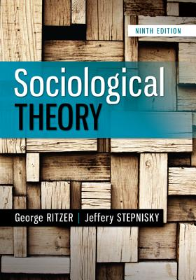 Sociological Theory - Ritzer, George, and Stepnisky, Jeffrey