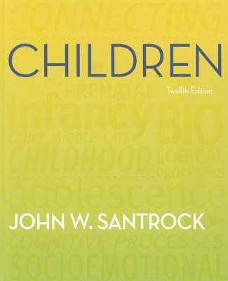 Children - Santrock, John W, Ph.D.