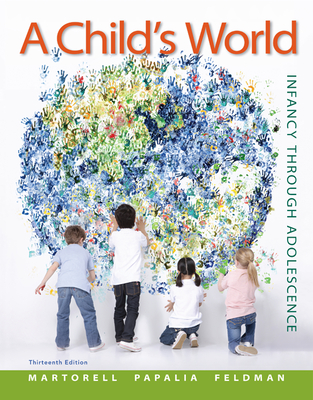 A Child's World: Infancy Through Adolescence - Papalia, Diane E., and Martorell, Gabriela, and Feldman, Ruth Duskin