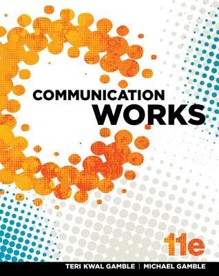 Communication Works - Gamble, Teri Kwal, and Gamble, Michael