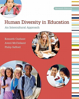 Human Diversity in Education: An Intercultural Approach - Cushner, Kenneth, Dr., and McClelland, Averil, and Safford, Philip