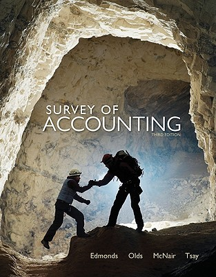 Survey of Accounting - Edmonds, Thomas Old, and Olds, Philip, and McNair, Frances