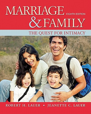 Marriage and Family: The Quest for Intimacy - Lauer, Robert, and Lauer, Jeanette