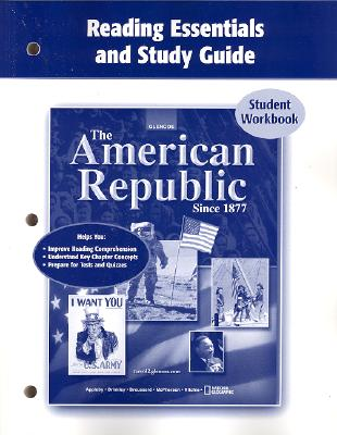 The American Republic Since 1877: Reading Essentials and Study Guide: Student Workbook - McGraw-Hill/Glencoe (Creator)