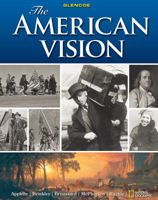 The American Vision - Appleby, Joyce, and Brinkley, Alan, and Broussard, Albert S