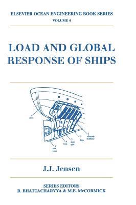 Load and Global Response of Ships - Jensen, Jurgen Juncher, and Jensen, J J, and Sullivan, James (Editor)