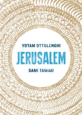 Jerusalem - Ottolenghi, Yotam, and Tamimi, Sami