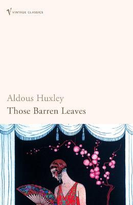 Those Barren Leaves - Huxley, Aldous