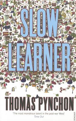 Slow Learner: Early Stories - Pynchon, Thomas