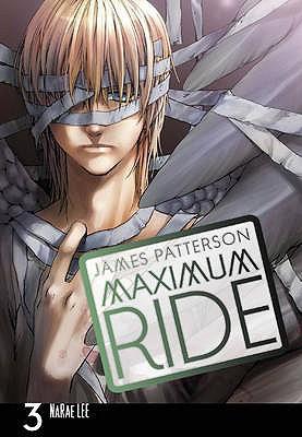 Maximum Ride: Manga: v. 3 - Patterson, James