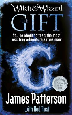 Witch & Wizard: The Gift - Patterson, James