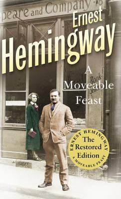 A Moveable Feast: The Restored Edition - Hemingway, Ernest