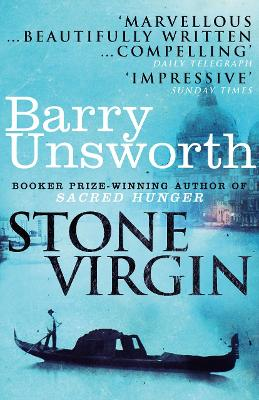 The Stone Virgin - Unsworth, Barry