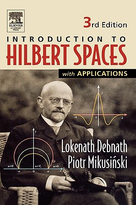 Introduction to Hilbert Spaces with Applications - Debnath, Lokenath, and Mikusinski, Piotr, and Debnath