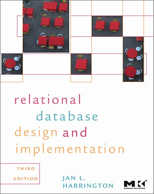 Relational Database Design and Implementation: Clearly Explained - Harrington, Jan L, Ph.D.