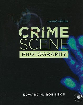 Crime Scene Photography - Robinson, Edward M, and Richards, Gerald B (Foreword by)