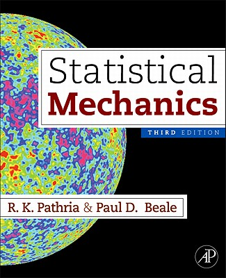 Statistical Mechanics - Pathria, R K, and Beale, Paul D