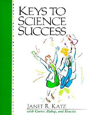 Keys to Science Success - Carter, Carol, and Lyman, Sarah, and Katz, Janet