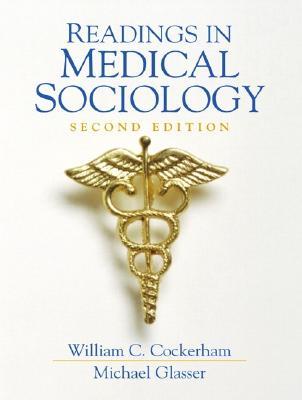 Readings in Medical Sociology - Cockerham, William C (Editor), and Glasser, Michael (Editor)