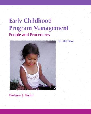 Early Childhood Program Management: People and Procedures - Taylor, Barbara J