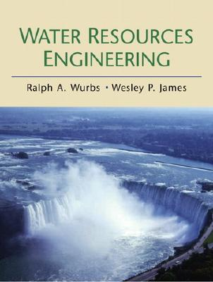 Water Resources Engineering - Wurbs, Ralph A, and James, Wesley P