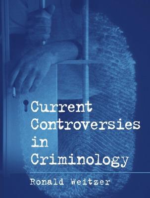 Current Controversies in Criminology - Weitzer, Ronald