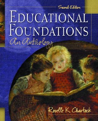Educational Foundations: An Anthology - Chartock, Roselle Kline