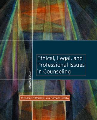 Ethical, Legal, and Professional Issues in Counseling - Remley, Theodore Phant, and Herlihy, Barbara