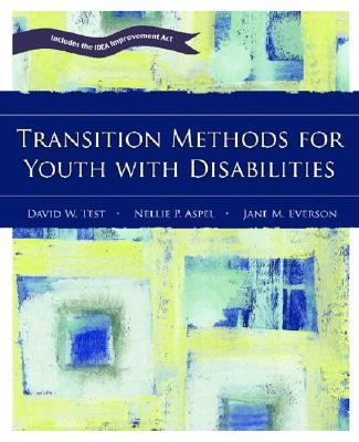 Transition Methods for Youth with Disabilities - Test, David W, and Aspel, Nellie P, and Everson, Jane M