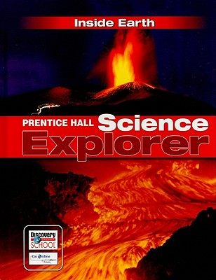 Inside Earth: Prentice Hall Science Explorer - Vogel, Carole Garbuny, and Wysession, Michael, and Stroud, Sharon M (Contributions by)