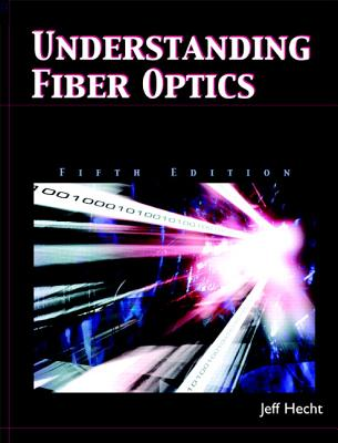 Understanding Fiber Optics - Hecht, Jeff