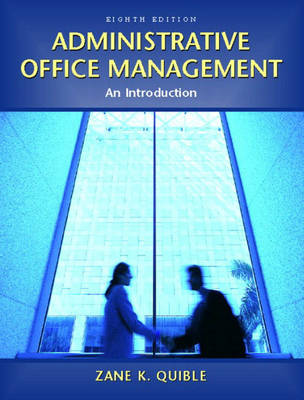 Administrative Office Management: An Introduction - Quible, Zane K