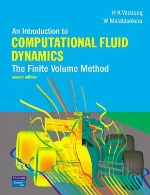 An Introduction to Computational Fluid Dynamics: The Finite Volume Method - Versteeg, H K, and Malalasekera, W